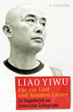 Book: Liao Yiwu, Für ein Lied und hundert Lieder [For a Song and a Hundred Songs]