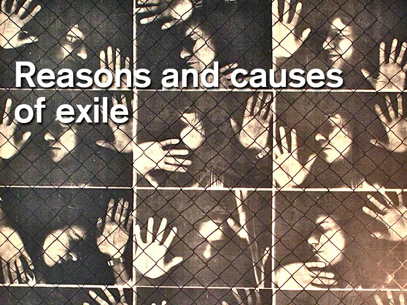 Reasons and causes of exile
