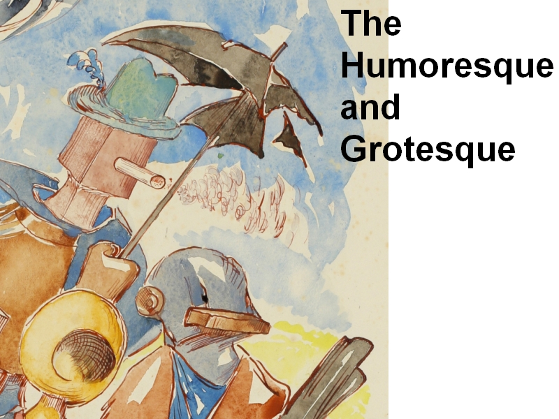 The Humoresque and Grotesque